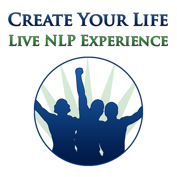 Create Your Life: The Live NLP Experience
